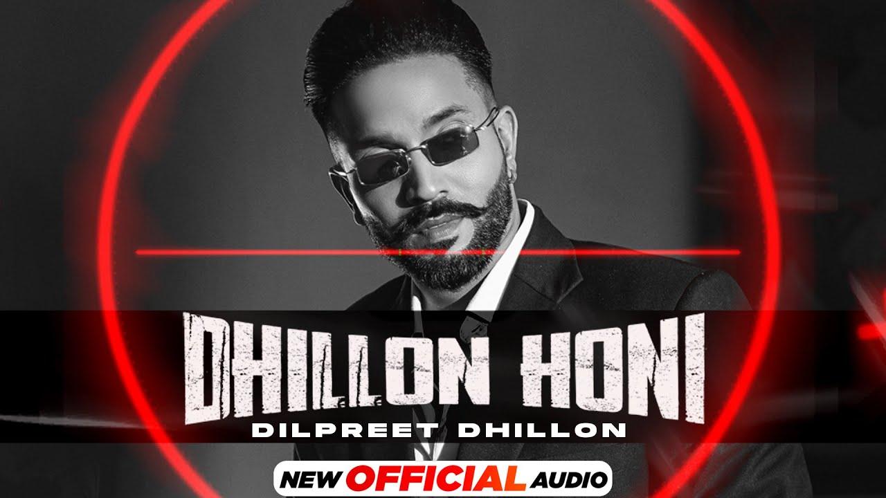 Dhillon Honi (OfficialAudio)|Dilpreet Dhillon | Desi Crew| Mandeep Maavi| Latest Punjabi Song 2021
