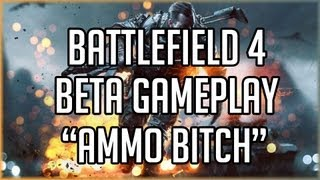 battlefield 4 beta gameplay pc live commentary as support i am the ammo bitch