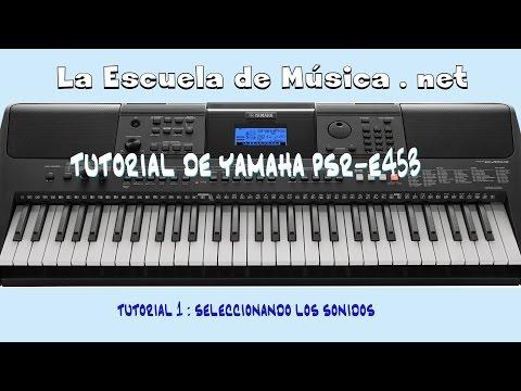 Tutorial del teclado Yamaha PSR-E453 - Video 1 - Selección de sonidos