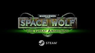 Warhammer 40,000: Space Wolf - Saga of the Great Awakening (Steam)