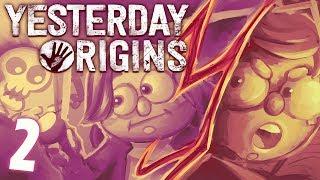 Yesterday Origins - Part 2 - NOPE. NOOOOOOPE.