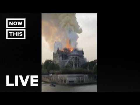 Fire Rages At Notre Dame Cathedral In Paris —LIVE STREAM | NowThis