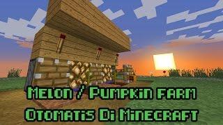 Cara Membuat Melon atau Pumpkin Farm Otomatis di Minecraft