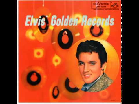 ELVIS PRESLEY - Elvis' Golden Records (full album)