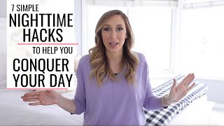 7 Nighttime routine HACKS to help you conquer your DAY!