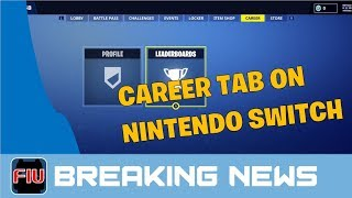 Leaked Career Tab on Fortnite for Nintendo Switch - Breaking News