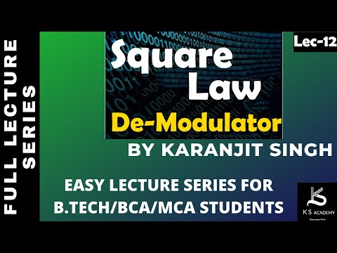 DEMODULATION OF AM||SQUARE LAW DEMODULATOR||BTECH||COMMUNICATION SYSTEM||PART11
