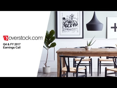 Overstock.com (OSTK) Q4 & FY 2017 Earnings Call – March 15, 2018, 2:30 P.M. MT