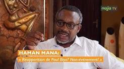 HAMAN MANA : «Réapparition de Paul Biya? Non-événement! »