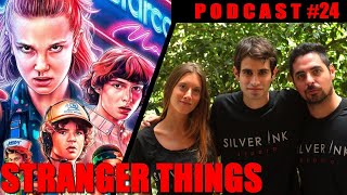 Silver Ink Podcast #24- Stranger Things