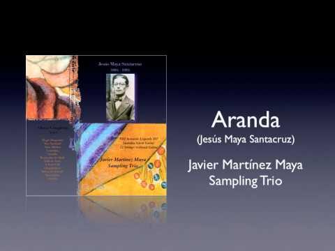 Aranda (Jesús Maya Santacruz) - Javier Martínez Maya Sampling Trío