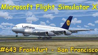 Let's Play Microsoft Flight Simulator X Teil 643 Frankfurt - San Francisco [1/5] A380 | Liongamer1