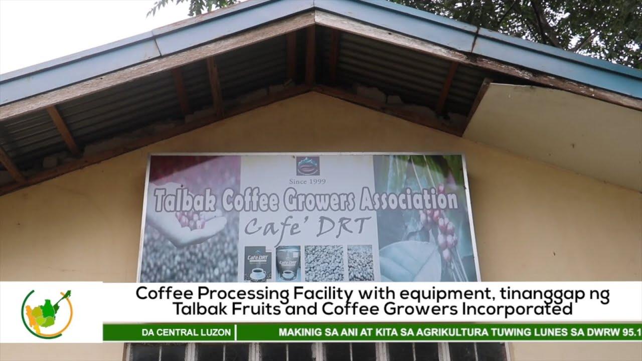Coffee Processing Facility, tinanggap ng Talbak Fruits & Coffee Growers Inc. | Agri-Balita