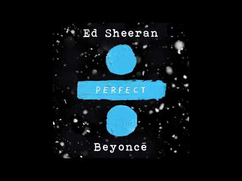 Ed Sheeran - Perfect Duet (With Beyoncé) (Radio Edit)