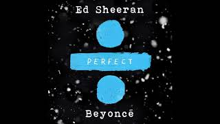 Baixar Ed Sheeran - Perfect Duet (With Beyoncé) (Radio Edit)