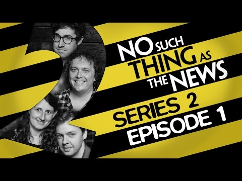No Such Thing As The News  Series 2, Episode 1