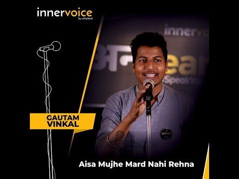 Aisa Mujhe Mard Nahi Rehna- Gautam Vinkal | Unheard 6.0 | Jaipur | Episode 1
