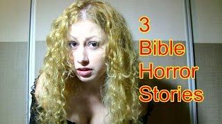 3 Bible Horror Stories