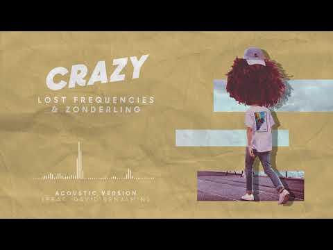 Lost Frequencies & Zonderling ft. David Benjamin - Crazy (Acoustic Version)