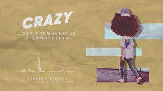 Lost Frequencies & Zonderling ft. David Benjamin - Crazy (Acoustic Version)