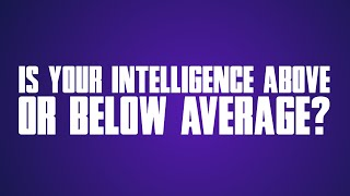 Is your intelligence above or below average? | IQ Test