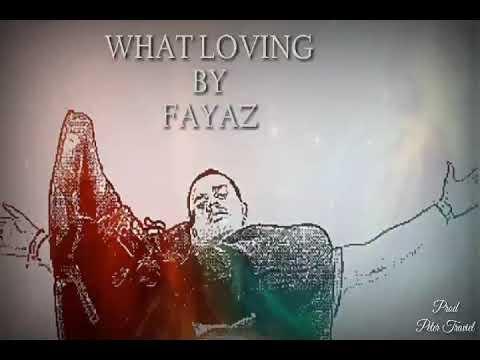 WHAT LOVING - FAYAZ(original version)