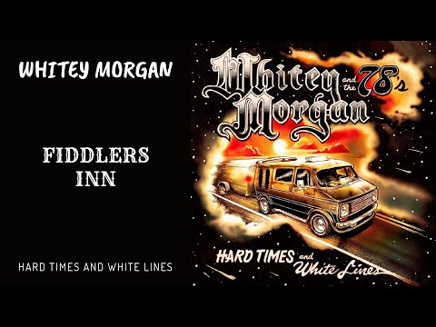 Whitey Morgan - Fiddlers Inn