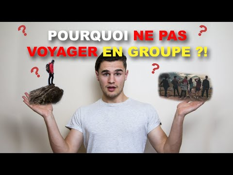 Pourquoi ne Pas Voyager en Groupe ! ? / Why not travel in a group! ?