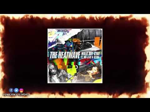 The Heatwave Ft Mr Lexx & Keida - Walk Out Gyal (Raw)