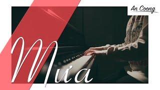 MƯA - THUỲ CHI feat. M4U  || PIANO COVER  || AN COONG PIANO