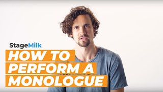 How to Perform a Monologue (Approaching a Monologue for Actors)