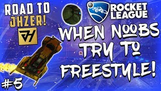 WHEN NOOBS TRY TO FREESTYLE ON ROCKET LEAGUE #5 | ROAD TO BECOMING JHZER | FUNNIES FAILS FREESTYLES