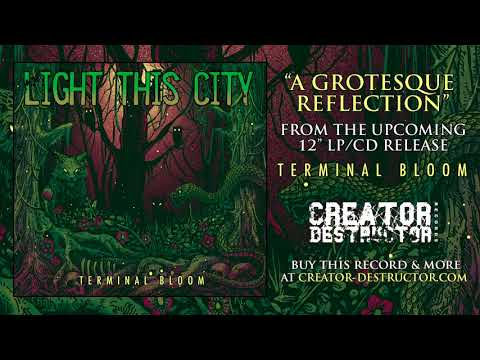 LIGHT THIS CITY - A Grotesque Reflection (NEW SONG!)