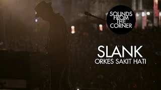 Slank - Orkes Sakit Hati | Sounds From The Corner Live #21