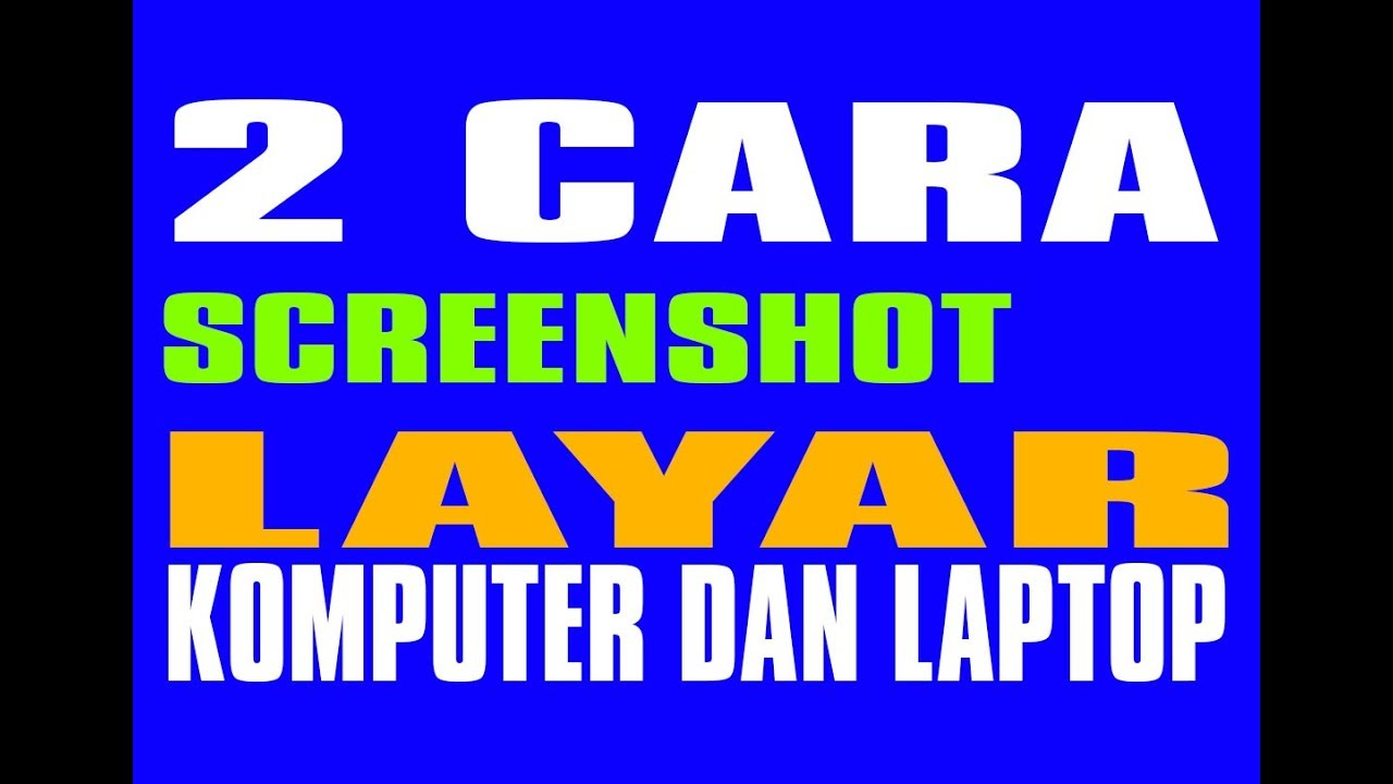 2 Cara Screenshot Layar Komputer dan Laptop - YouTube