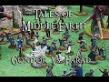Tales of Middle Earth Ep.84 - Middle Earth SBG Battle Report - Gondor Vs. Harad