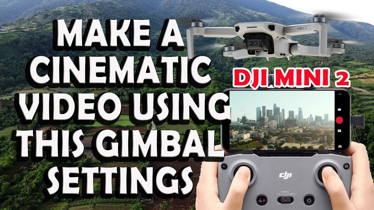 DJI MINI 2 Cinematic settings   Best settings for cine smooth mode   Make your footage cinematic