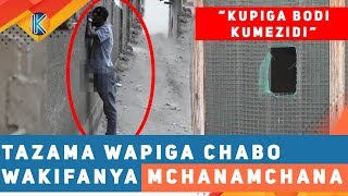 TAZAMA WAPIGA CHABO WAKIFANYA MCHANAMCHANA KWEUPEEE!