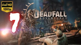 Deadfall Adventures | Part 7 | No Commentary [1080p30 Max Settings] #07