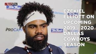 Ezekiel Elliott speaks on the upcoming 2019 - 2020 Dallas Cowboys season