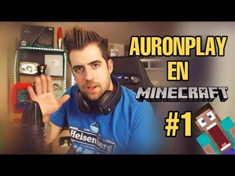 AuronPlay en Minecraft #1    Empieza mi gran aventura increíble