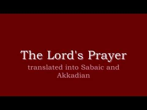 The Lord's Prayer translated into Sabaic and Akkadian