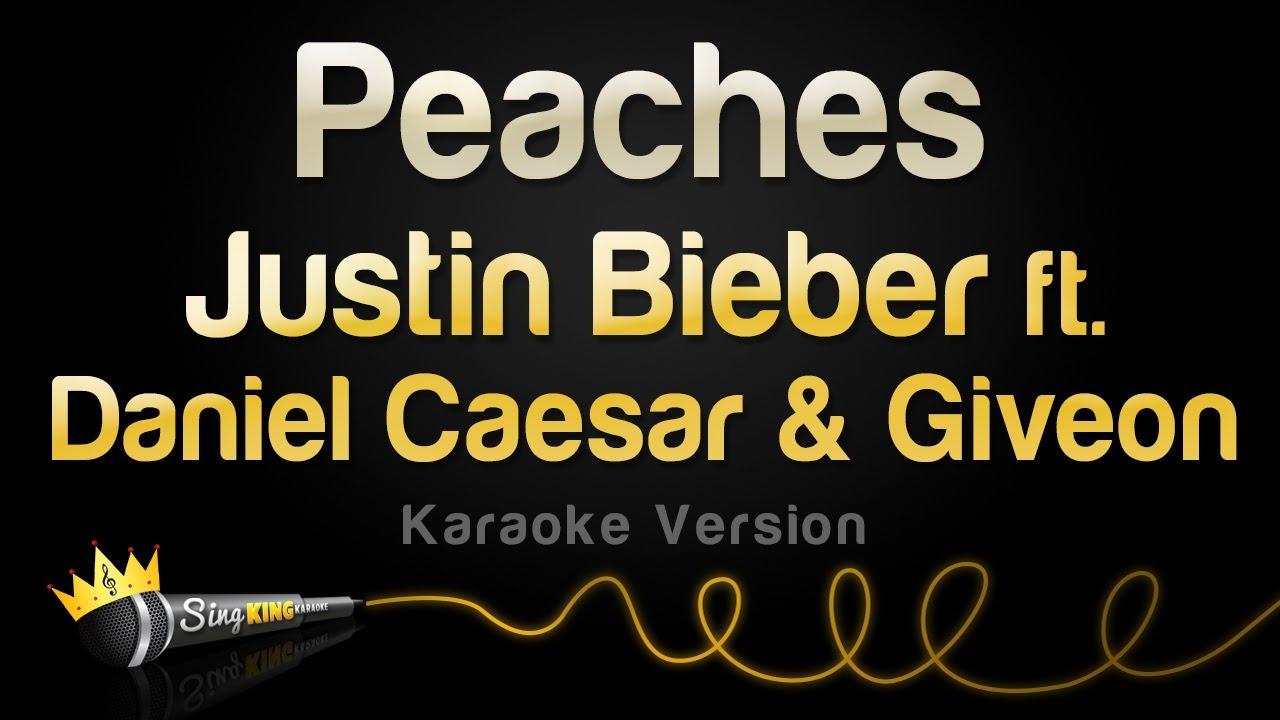 Justin Bieber ft. Daniel Caesar & Giveon - Peaches (Karaoke Version)