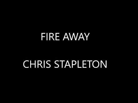 Chris Stepleton  - Fire Away (Lyrics)