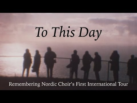 To This Day: Remembering Nordic Choir's First International Tour