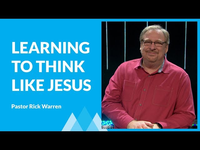 Learning To Think Like Jesus with Rick Warren