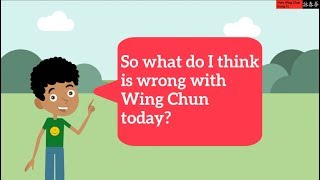 What Is Wrong With Wing Chun Today?