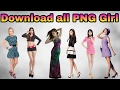 Download all PNG girls //.. so watch this video