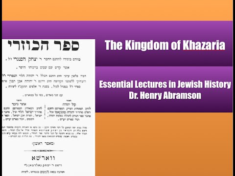 The Jewish Kingdom of Khazaria (Essential Lectures in Jewish History) Dr. Henry Abramson