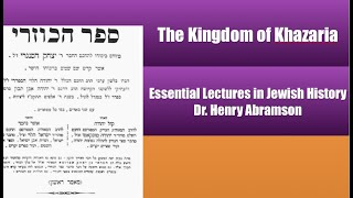The Jewish Kingdom of Khazaria History of the Jewish People I Dr. Henry Abramson